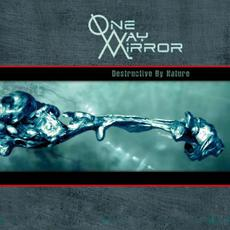 Destructive By Nature mp3 Album by One-Way Mirror