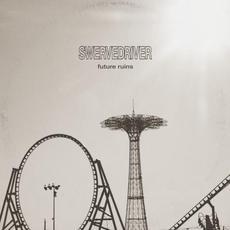 Future Ruins mp3 Album by Swervedriver