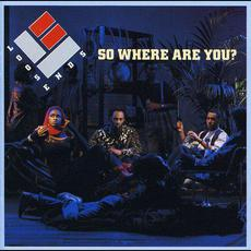 So Where Are You? mp3 Album by Loose Ends