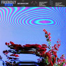 Inflorescent mp3 Album by Friendly Fires