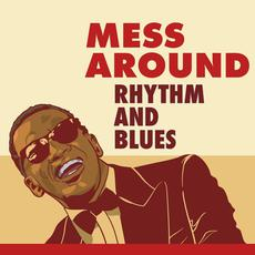 Mess Around: Rhythm and Blues mp3 Compilation by Various Artists