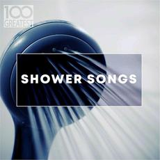100 Greatest Shower Songs mp3 Compilation by Various Artists