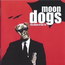 The Blues'll Get You mp3 Album by The Moon Dogs