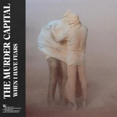 When I Have Fears mp3 Album by The Murder Capital