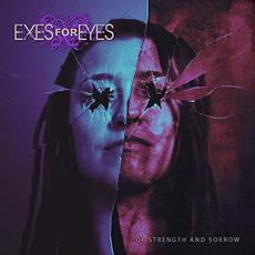 Of Strength And Sorrow mp3 Album by Exes For Eyes