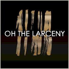 Oh the Larceny mp3 Album by Oh The Larceny