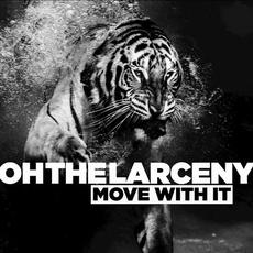 Move With It mp3 Album by Oh The Larceny