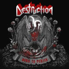 Born to Perish mp3 Album by Destruction