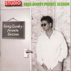 Private Session mp3 Album by Greg Guidry