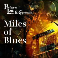 Miles Of Blues mp3 Album by Professor Louie & The Crowmatix