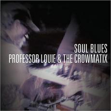 Soul Blues mp3 Album by Professor Louie & The Crowmatix