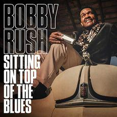 Sitting On Top Of The Blues mp3 Album by Bobby Rush