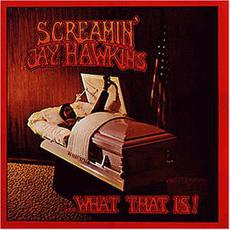 ... What That Is! (Re-Issue) mp3 Album by Screamin' Jay Hawkins