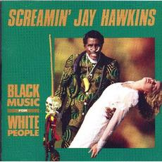 Black Music for White People mp3 Album by Screamin' Jay Hawkins