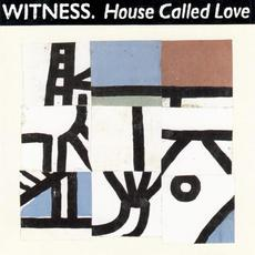 House Called Love mp3 Album by Witness