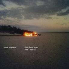 The Sand That Ate The Sea mp3 Album by Luke Howard