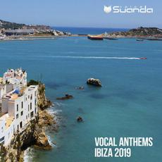 Vocal Anthems Ibiza 2019 mp3 Compilation by Various Artists