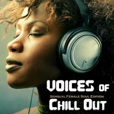Voices Of Chill Out (Sensuale Female Soul Edition) mp3 Compilation by Various Artists