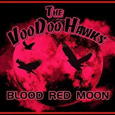 Blood Red Moon mp3 Album by The VooDoo Hawks