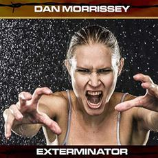 Exterminator mp3 Album by Dan Morrissey