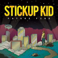 Future Fire mp3 Album by Stickup Kid