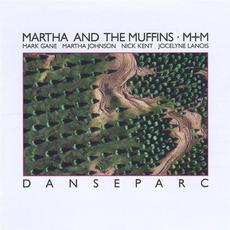 Danseparc mp3 Album by Martha And The Muffins