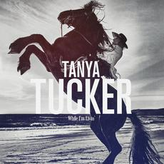 While I'm Livin' mp3 Album by Tanya Tucker