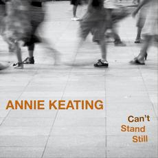 Can't Stand Still mp3 Album by Annie Keating