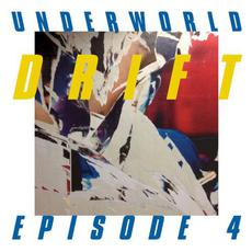 Drift Episode 4 mp3 Album by Underworld