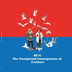 The Unexpected Consequences Of Feathers mp3 Album by BF/C