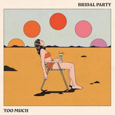 Too Much mp3 Album by Bridal Party