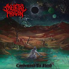 Condemned To Flesh mp3 Album by Skeletal Prison