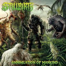 Annihilation of Mankind mp3 Album by Stillbirth