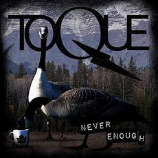 Never Enough mp3 Album by Toque
