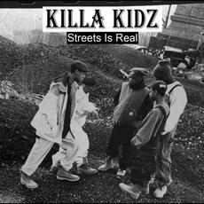 Streets Is Real mp3 Album by Killa Kidz