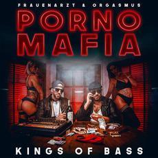 Porno Mafia Kings Of Bass mp3 Album by Frauenarzt & Orgasmus