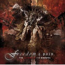 The Ghosts I've Sworn mp3 Album by Freedom & Pain