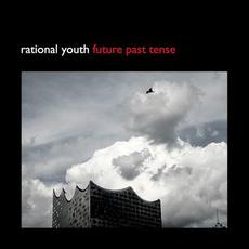 Future Past Tense mp3 Album by Rational Youth