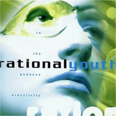 To the Goddess Electricity mp3 Album by Rational Youth