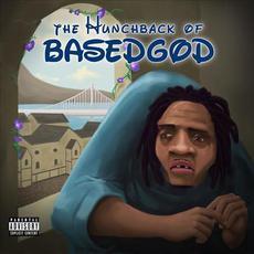 The Hunchback of BasedGod mp3 Album by Lil B & The BasedGod
