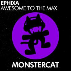 Awesome to the Max mp3 Single by Ephixa