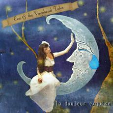 La Douleur Exquise mp3 Album by Eva and the Vagabond Tales