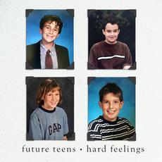 Hard Feelings mp3 Album by Future Teens