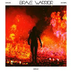 Brave Warrior mp3 Album by Sangam & Kid Smpl