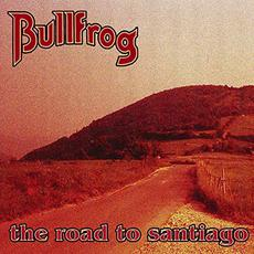 The Road to Santiago mp3 Album by Bullfrog