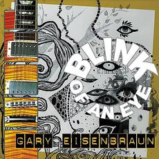 Blink Of An Eye mp3 Album by Gary Eisenbraun
