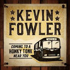 Coming to a Honky Tonk Near You mp3 Album by Kevin Fowler