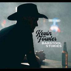 Barstool Stories mp3 Album by Kevin Fowler