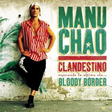 Clandestino / Bloody Border mp3 Album by Manu Chao