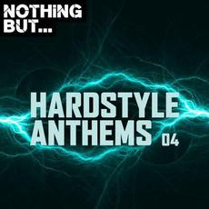 Nothing But... Hardstyle Anthems, Vol. 04 mp3 Compilation by Various Artists